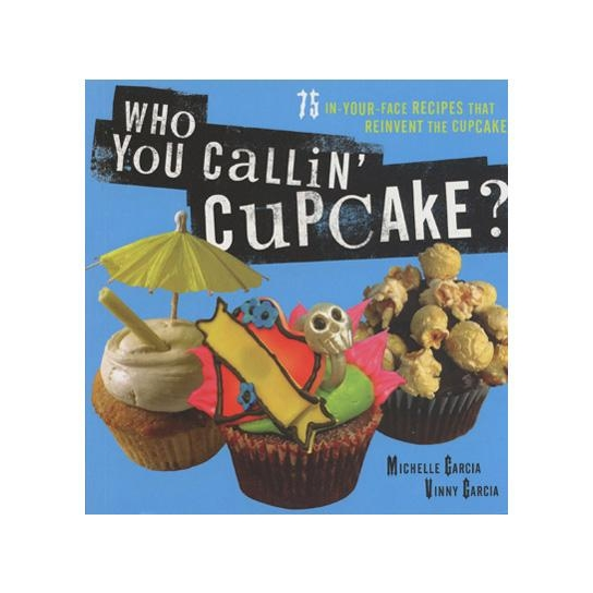Who you callin cupcake?
