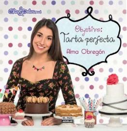 Objetivo: Tarta perfecta de Alma Obregón
