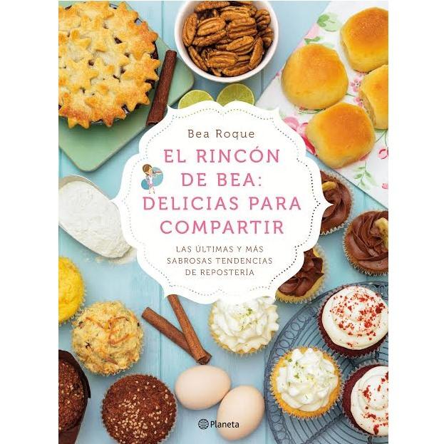 Delicias para compartir de Bea Roque